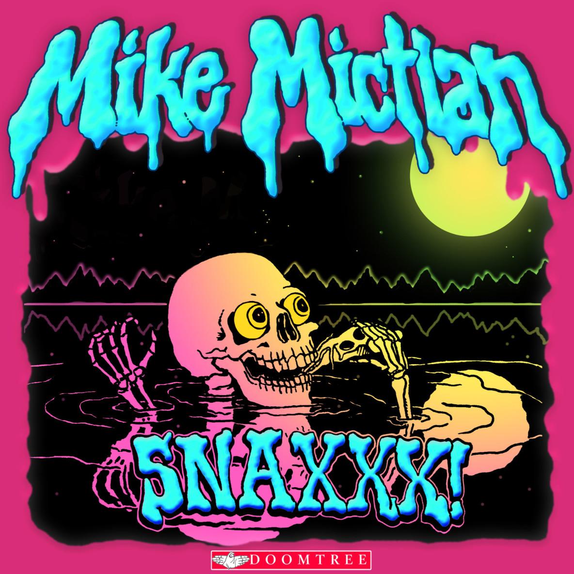 DTR-037 SNAXXX - Mike Mictlan