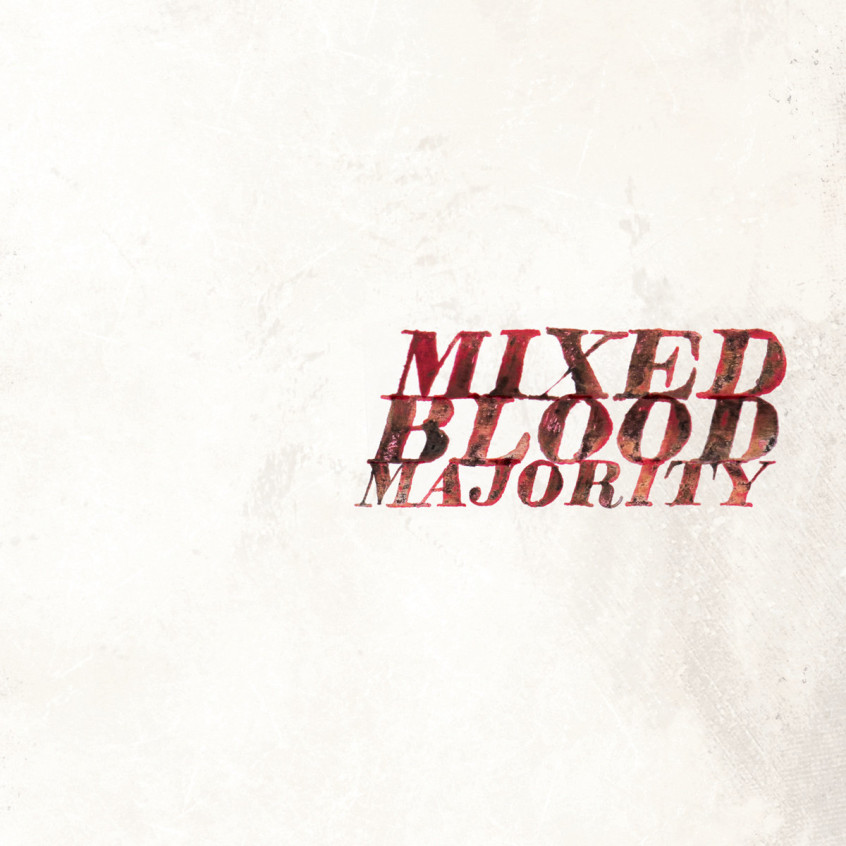 Mixed Blood Majority 'Mixed Blood Majority' (2013)